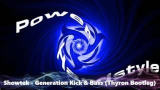 Showtek - Generation Kick & Bass (Thyron Bootleg)