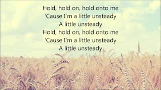 X Ambassadors - Unsteady (Lyrics)