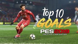 PES 2019 - TOP 10 GOALS #7 | HD