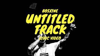 Untitled Track-Bosx1ne (Lyrics)