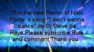 Nikki Ponte-I don't wanna dance (Dj Steve de Rave Remix)