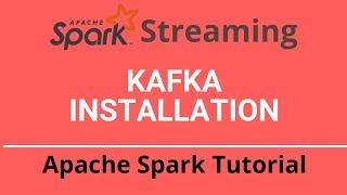 7.1 Spark Streaming Tutorial | Kafka Spark Integration | Install Kafka
