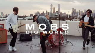MOBS - Big World
