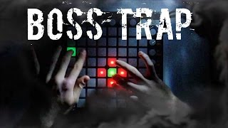 Boss Trap (Live Launchpad Remix)