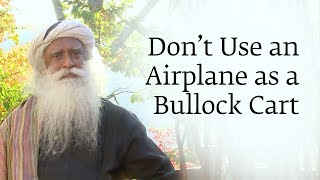 Don't Use an Airplane as a Bullock Cart