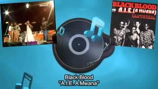 Black Blood - A.I.E. A Mwana (Lakis Jordanelli - Agorazo palia)