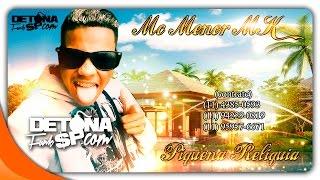 MC Menor MK - Piquena Reliquia - (Prod.Otavio Detona) - Lançamento 2015