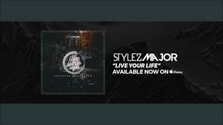 Stylez Major- Live Your Life [Official Audio] New Hip Hop/ Rap songs 2017 New Music 2017
