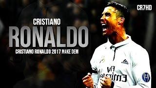 Cristiano Ronaldo ● Make Dem 2017 ● Ultimate Skills & Goals   HD