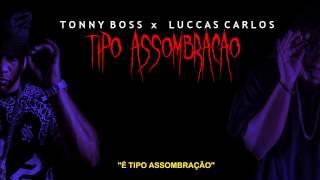 Tonny Boss - Tipo Assombração Part. Luccas Carlos (Prod. Mr.Break)(Lyric Vídeo)
