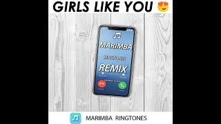 GIRLS LIKE YOU (Marimba Remix) iPhone Ringtone 2018