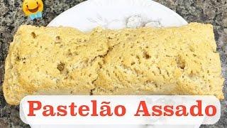 Pastelão Assado - Meu Pai é o Padeiro