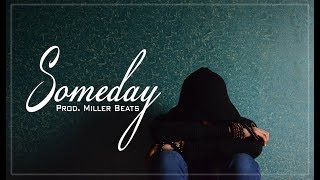 "Sad Hip Hop Instrumental | Emotional Piano Rap Beat ""Someday"" (Prod. Miller)"