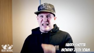 Harry Shotta - Blast The Beat Freestyle (Prod. by Majistrate): @BlastTheBeatTV
