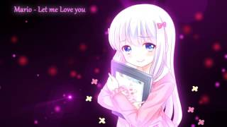 [Nightcore] - Let Me Love You