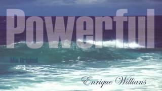 Enrique williams - Powerful