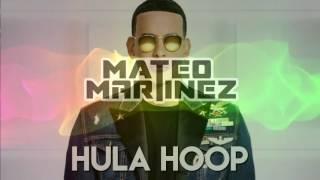 Hula Hoop - Daddy Yankee ( Moombahton ) - Mateo Martinez Remix