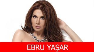 Ebru Yaşar Kimdir?
