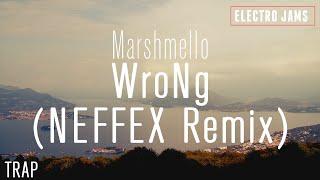 [Trap] Marshmello - WroNg (NEFFEX Remix) | ELECTRO JAMS