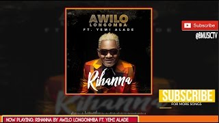 Awilo Longomba - Rihanna Ft. Yemi Alade (OFFICIAL AUDIO 2017)