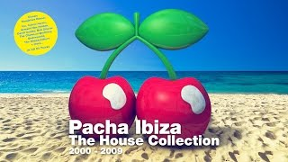 Pacha Ibiza - The House Collection (2000-2009) - Out Now