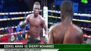 Super Bantamweight Contest: Ezekiel Annan vs Sheriff Mohammed (Asamoah Gyan Fight Night 2)