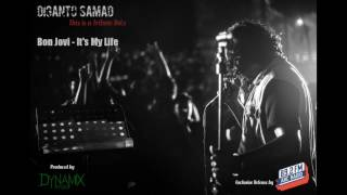 Diganto Samad Bon Jovi - It's My Life (Cover)