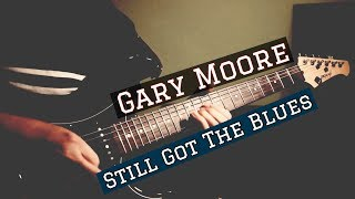 Gary Moore - Still Got The Blues - Solo Cover