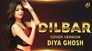 DILBAR | Satyameva Jayate | Song Cover By Diya Ghosh