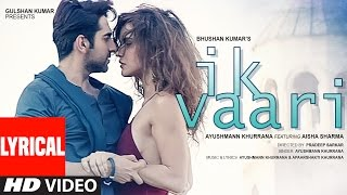 IK VAARI Lyrical  Video Song | Feat. Ayushmann Khurrana & Aisha Sharma | T-Series width=