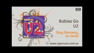Babies Go U2 - Stay (faraway, so close)