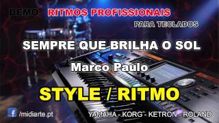 ♫ Ritmo / Style  - SEMPRE QUE BRILHA O SOL - Marco Paulo