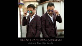 Yilmaz & Fatih Kral Kardesler - Ankara Bize Her Yerde (2016) | YENI