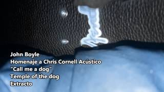 """Call me a dog"" - John Boyle homenaje a Chris Cornell"