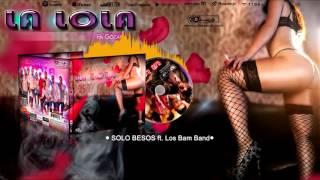 Grupo La Lola ft. Los Bam Band - Solo besos (CD Pa´Gozar)