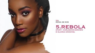 REBOLA - IZA (part. Gloria Groove & Carlinhos Brown)   Dona de Mim