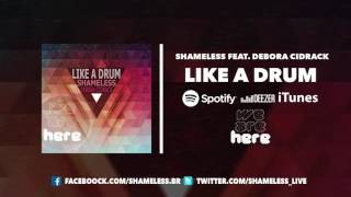 Shameless - Like A Drum (feat. Debora Cidrack)