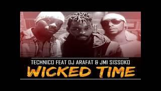 TECHNICO feat DJ ARAFAT et JMI SISSOKO   WICKED TIME