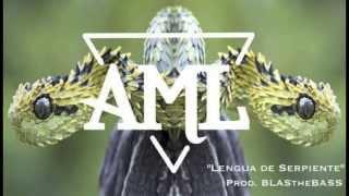 AML - Lengua de Serpiente [Prod. BLAStheBASS]