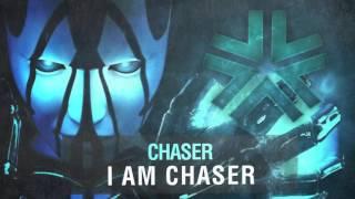 Chaser - I am Chaser