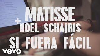 Matisse - Si Fuera Fácil ft. Noel Schajris