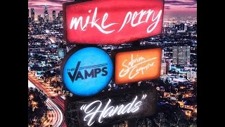 Mike Perry - Hands lyrics (featuring The Vamps and Sabrina Carpenter)
