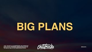 Why Don't We - Big Plans (Lyrics)