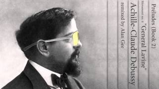Claude Debussy- General Lavine - Hip Hop Remix - Preludes (Book II)