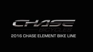 2016 Chase Bicycles Element line - Complete Bike Introduction