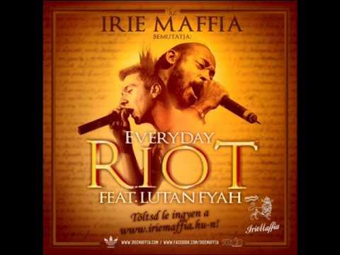 irie-maffia-everyday-riot-feat-lutan-fyah-david-manfai