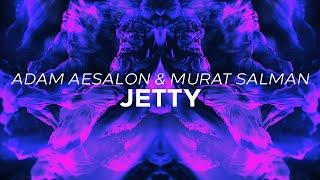 Adam Aesalon & Murat Salman - Jetty