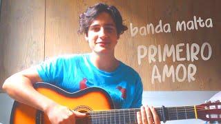 PRIMEIRO AMOR - Malta part. Marcos & Belutti (cover)