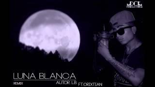 Luna Blanca (Remix)-L.B Ft criXtian