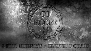 3 Pill Morning - Electric Chair